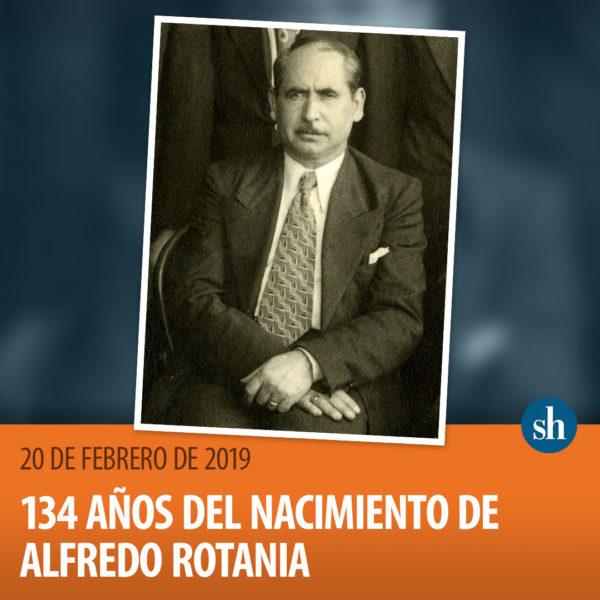 EFEMÉRIDES_2019-02-20_134-años-nacimiento-Alfredo-Rotania